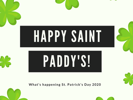 St. Patrick's Day 2020: Attention!! This holiday is still on! Check out new offerings & schedules.