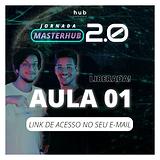 Masterhub 2.0_Aula 01 Liberada.png