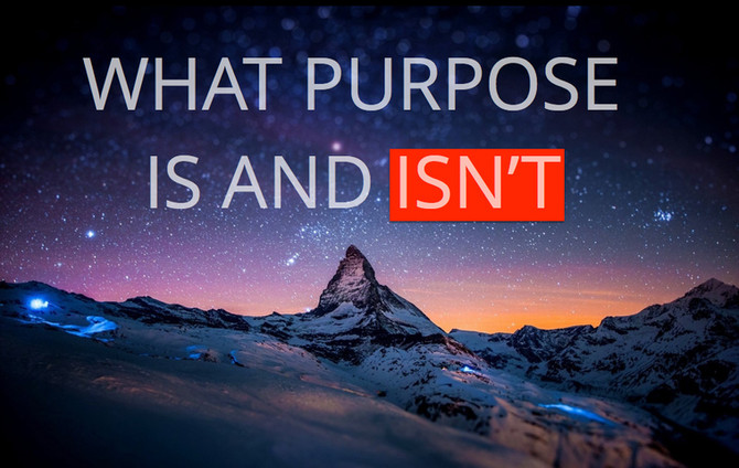 WHAT PURPOSE IS AND ISN'T