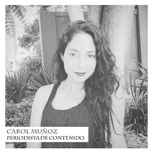 Carol Muñoz - Periodista de Contenidos