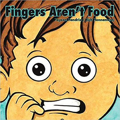 Fingers Aren't Food - Hardcover Book