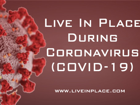 Live In Place During Coronavirus (COVID-19)