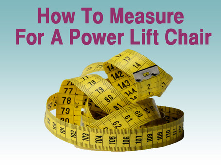 How To Measure For A Power Lift Chair