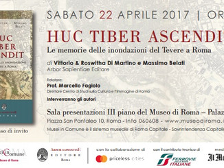 22 aprile 2017 - Roma: HUC TIBER ASCENDIT - Le memorie delle inondazioni del Tevere a Roma