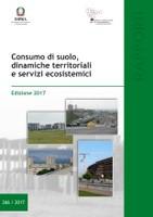 """E' scaricabile l'edizione 2017 del Rapporto sul consumo di suolo in Italia: """"Consumo di"""