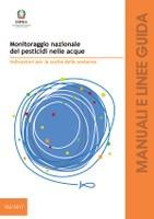 ISPRA: Monitoraggio nazionale dei pesticidi nelle acque. Indicazioni per la scelta delle sostanze