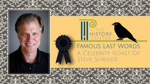 Famous Last Words - A Celebrity Roast of Steve Shriver - POSTPONED