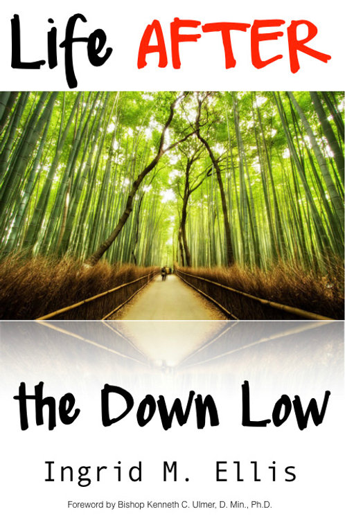 Life AFTER the Down Low - ISBN 978-0-9987842-0-5