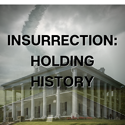 INSURRECTION_ HOLDING HISTORY.png