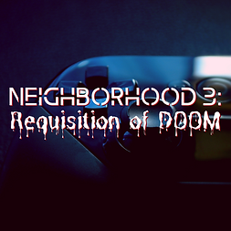 NEighborhood 3_ Requisition of DOOM.png