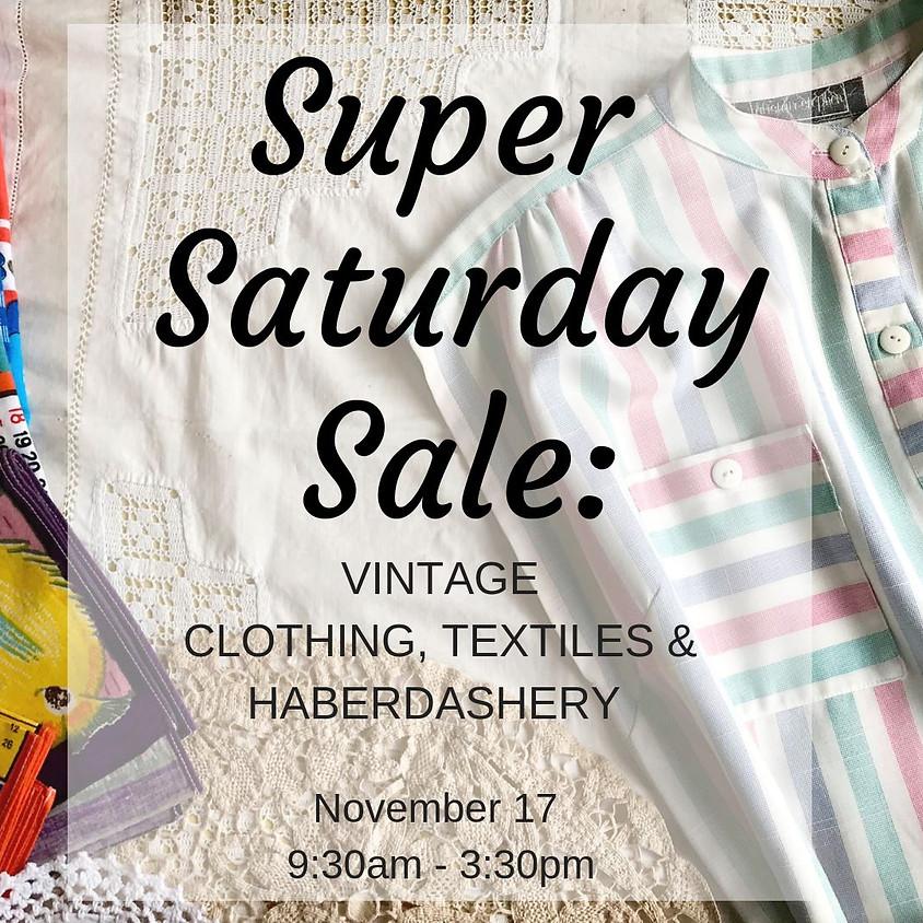 Super Saturday Sale: Vintage Clothing, Textiles & Haberdashery