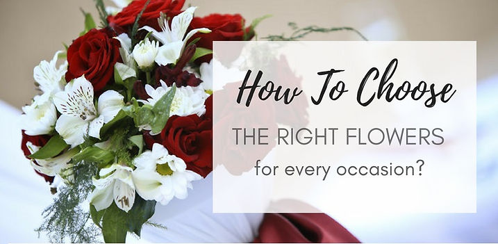 How-To-Choose-The-Right-Flowers-For-Any-Occasion.jpg