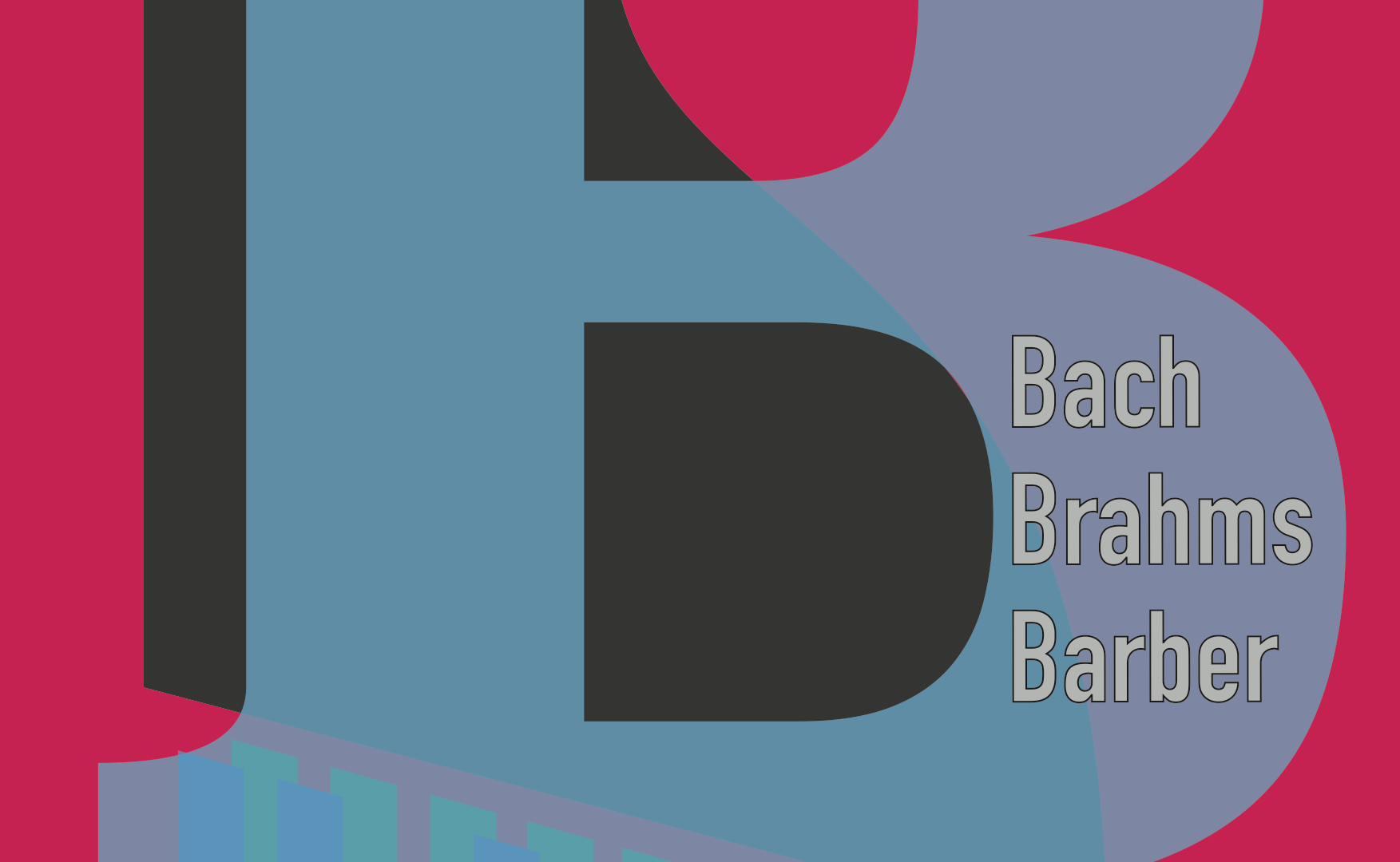 Drei grosse B: Bach Brahms Barber