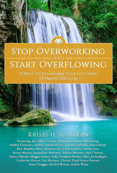 Stop Overworking and Start Overflowing.jpg
