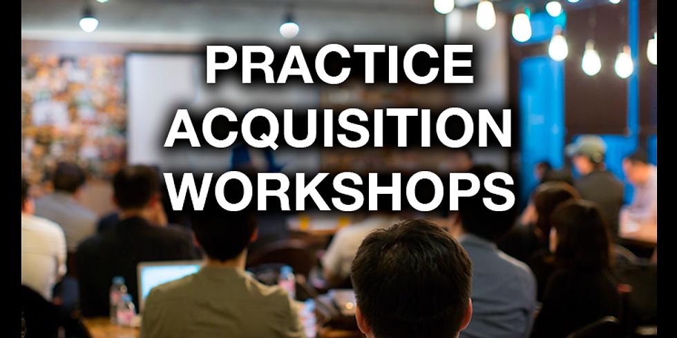 Practice Acquisition Workshop