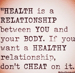 health is the relationship you have with your body