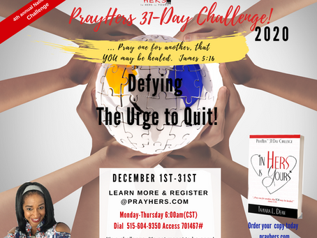 The Recap~ PrayHers 31-Day Challenge. Defying The Urge to Quit!