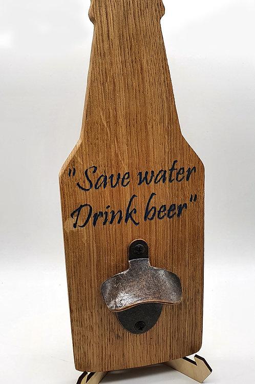 """Save Water Drink Beer"" bottle opener"