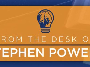 FROM THE DESK OF STEPHEN | Stephen Powell