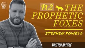 THE PROPHETIC FOXES, Pt.2