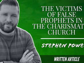 THE VICTIMS OF FALSE PROPHETS IN THE CHARISMATIC CHURCH