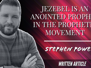JEZEBEL IS AN ANOINTED PROPHET IN THE PROPHETIC MOVEMENT
