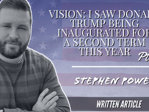 VISION: I SAW DONALD TRUMP BEING INAUGURATED FOR A SECOND TERM THIS YEAR, Pt.3