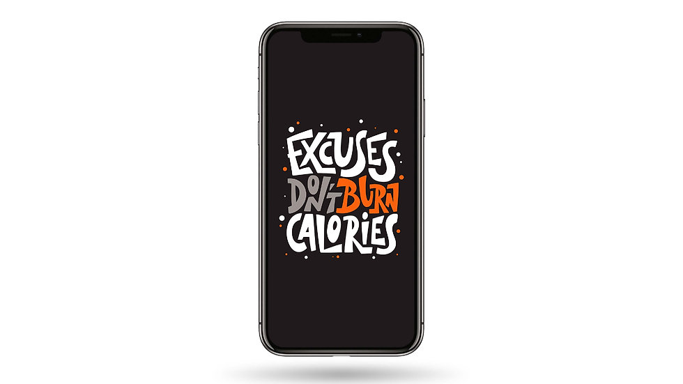 Excuses Don't Burn Calories  High Resolution Smartphone Wallpaper