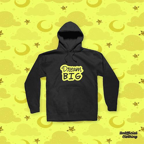 Dream Big Black Sweatshirt Hoodie