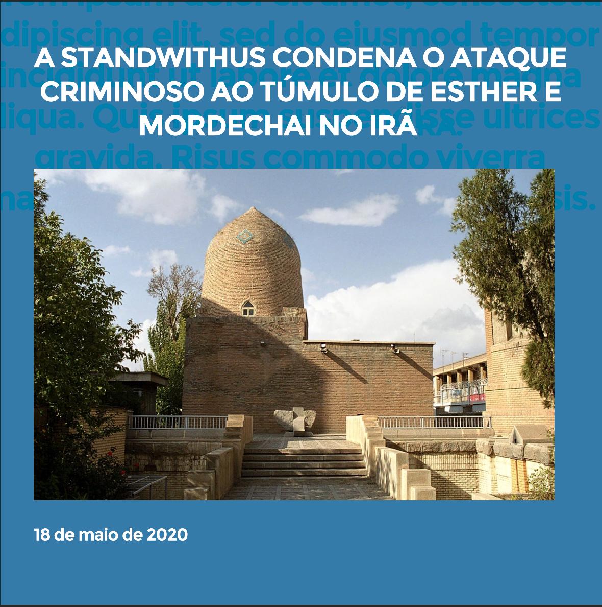 A StandWithUs condena o ataque criminoso de 15 de maio de 2020 contra o túmulo de Ester e Mordechai,