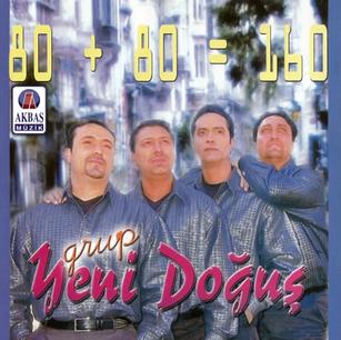 Grup Yeni Doğuş | 80 + 80 = 160