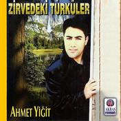 Ahmet Yiğit | Zirvedeki Türküler