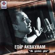 Edip Akbayram | İlk Günkü Gibi