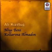 Ali Kızıltuğu | Niye Beni Kollarına Almadın