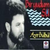 Azer Bülbül | Bir Yudum Su