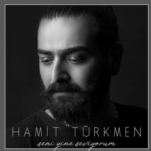 Hamit Türkmen | Seni Yine Seviyorum