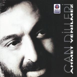 Ahmet Yenilmez | Can Dilleri
