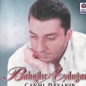 Bahadır Aydoğan | Canmı Dayanır