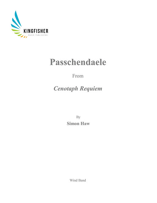 Passchendaele - From Cenotaph Requiem Wind Band (Score & Parts .Zip Download)