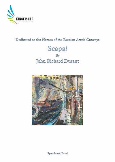 Scapa! (Symphonic Band) by John Richard Durant