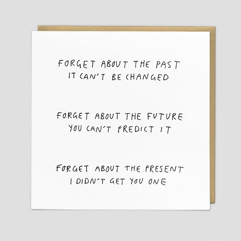 Forget about the past...