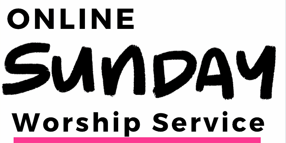 Online Sunday Worship Service 05312020