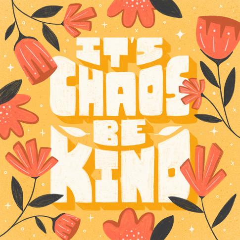 web_its_chaos_be_kind.jpg
