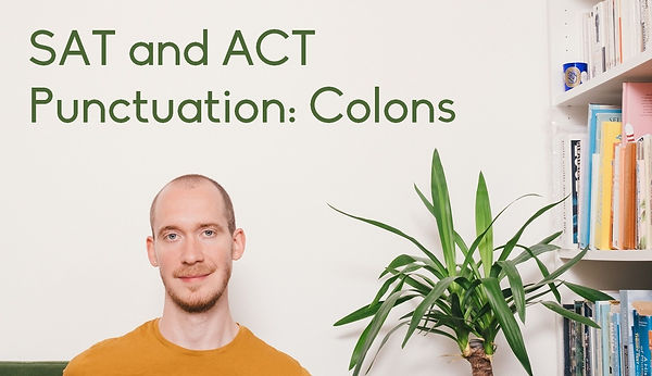 Online tutor Adrian May talks you through the use of colons in th SAT and ACT exams