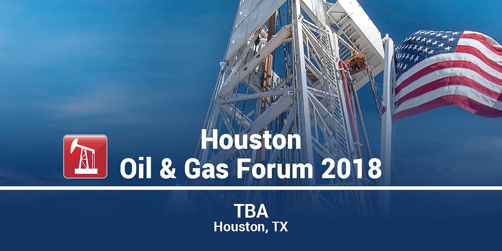 Houston Oil & Gas Forum 2018