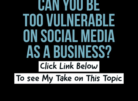 Can Your Business Be Too Openly Vulnerable on Social Media?