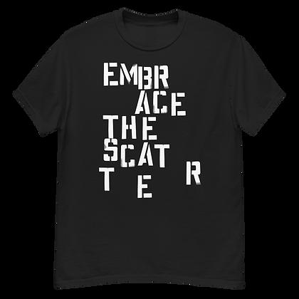 EMBRACE THE SCAT T E R