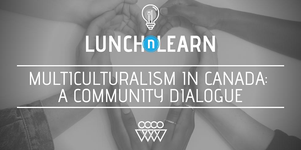 Multiculturalism in Canada: A Community Dialogue