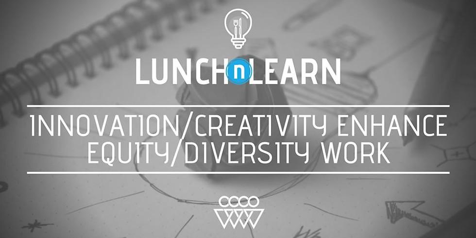 Using Innovation & Creativity to Enhance Equity & Diversity Work