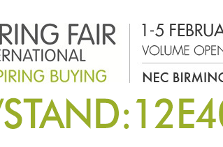 Spring Fair 2015  |   Hall/Stand: 12E40-F41  Volume Gift and Home